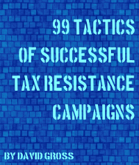 cover of 99 Tactics of Successful Tax Resistance Campaigns by David Gross