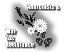 graphic from the Anarchists & War Tax Resistance flyer