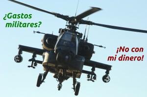 ¿Gastos militares? ¡No con mi dinero!