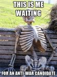 """image of a skeleton on a park bench with words """"waiting for an anti-war candidate"""""""