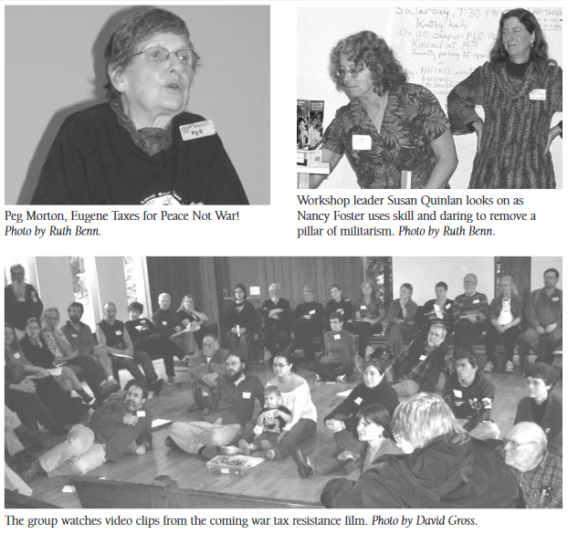 clockwise from left: photo of Peg Morton speaking, Susan Quinlan and Nancy Foster during the pillars of militarism workshop, and the assembled group watches clips of what became the film Death and Taxes