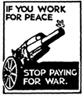 If you work for peace, stop paying for war.