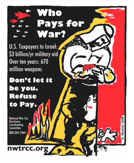 [Parent holding injured child] Who Pays for War? US taxpayers to Israel: $3.1 billion/yr military aid. Over 10 years: 670 million weapons. Don't let it be you. Refuse to pay.