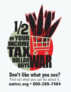 1/2 of your income tax dollar buys war - Don't like what you see? Find out what you can do about it - nwtrcc.org - 800-249-7464