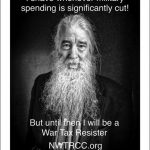 "war tax resister Larry Bassett's own humorous meme. Larry is pictured with a very long white and gray beard. Text: ""I shave whenever military spending is significantly cut. But until then I will be a War Tax Resister. nwtrcc.org"""