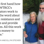 """I know first hand how hard NWTRCC's coordinators work to spread the word about war tax resistance and to create and provide resources. All this work requires money to continue."" - Peter Smith and Ellyn Stecker"