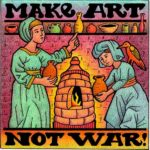 Two people surrounding an oven with the words 'Make Art Not War'