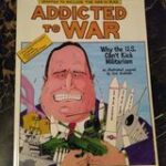 Addicted to War book cover with cartoon image of man holding missiles and tanks in his arms
